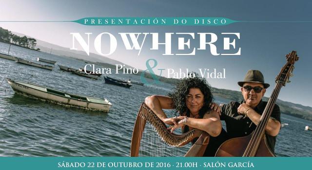 Clara Pino & Pablo Vidal presentan Nowhere (Galicia)