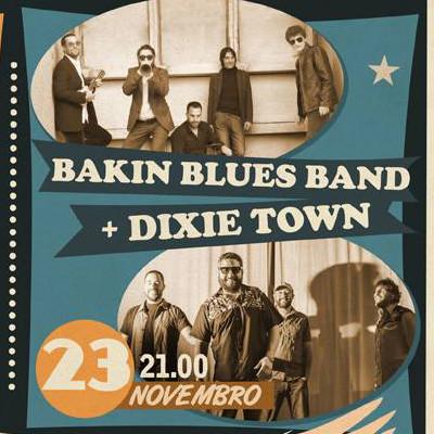 Bakin Blues Band + Dixie Town